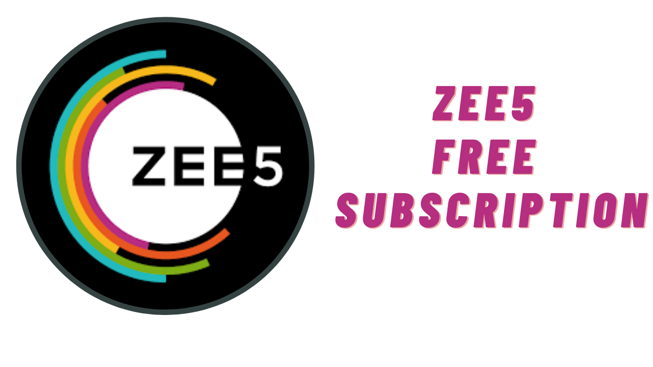 Free Subscriptions for Zee5